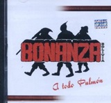 CD - BONANZA - A TODO PULMON
