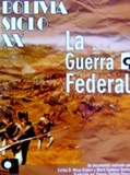 Bolivia Century XX - The Federal War