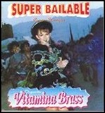 Vitamina Brass - Super Bailable